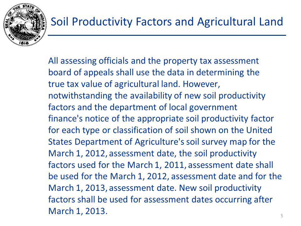 Soil Productivity Factors and Agricultural Land (c) The department of local government finance shall by rule provide for the method for determining the true tax value of each parcel of agricultural land.