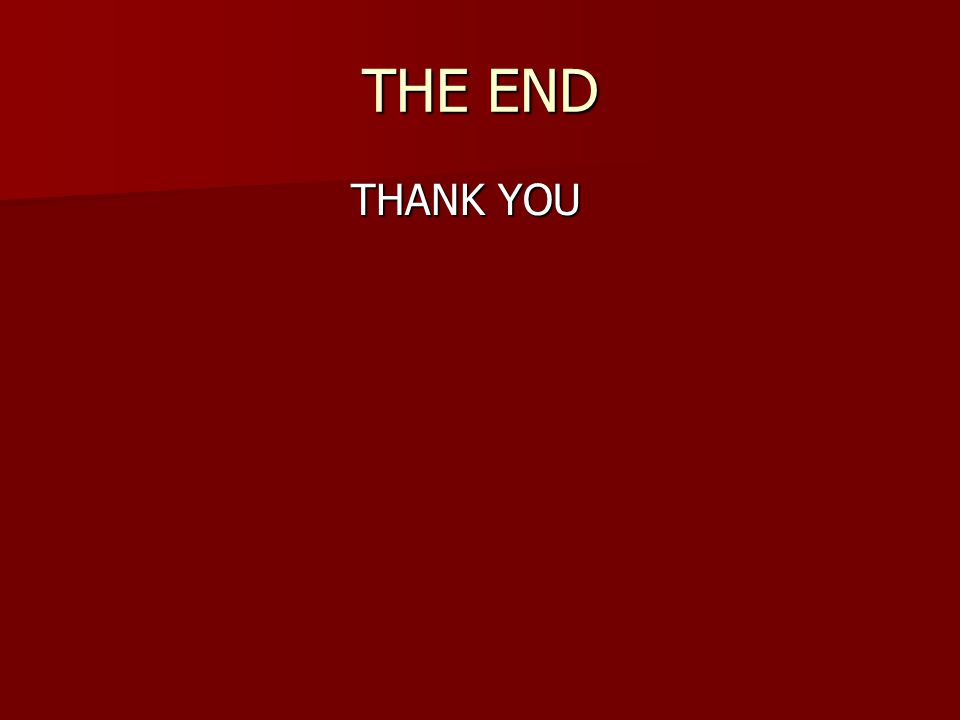 THE END THANK YOU THANK YOU