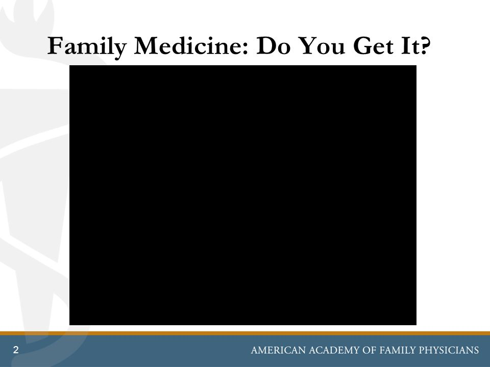 Family Medicine: Do You Get It 2