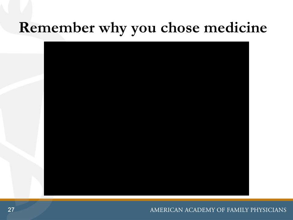 Remember why you chose medicine 27