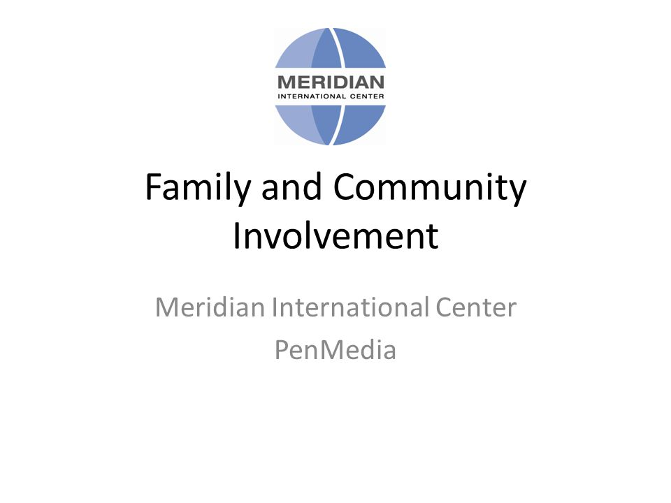 Family and Community Involvement Meridian International Center PenMedia