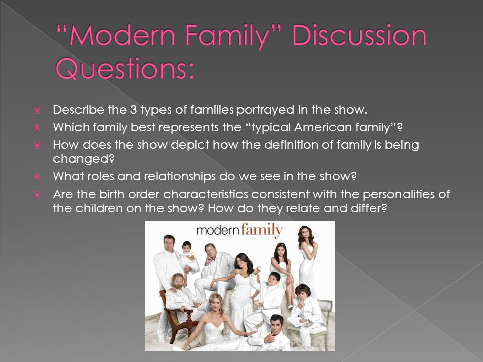 """ Describe the 3 types of families portrayed in the show.  Which family best represents the """"typical American family""""?  How does the show depict how"""