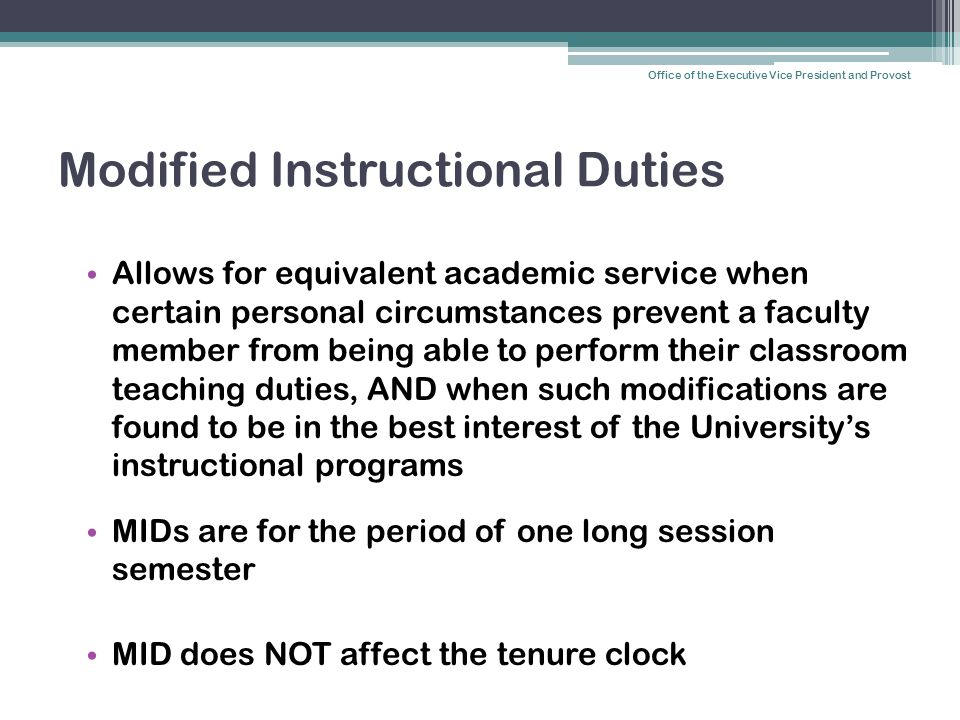 Modified Instructional Duties Allows for equivalent academic service when certain personal circumstances prevent a faculty member from being able to p