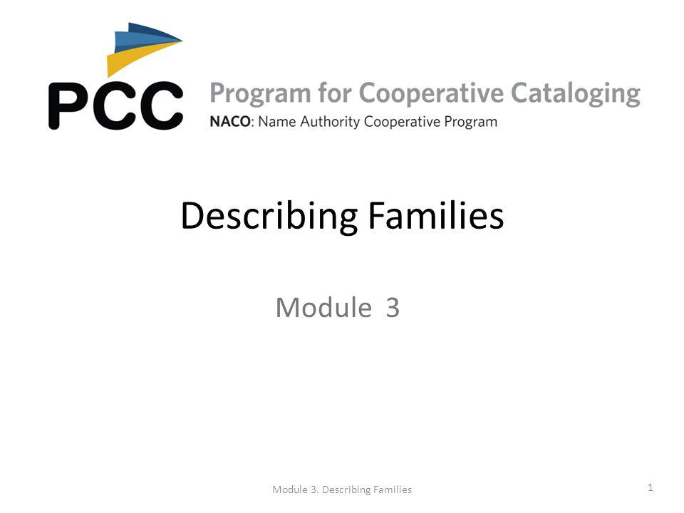 Describing Families Module 3 Module 3. Describing Families 1