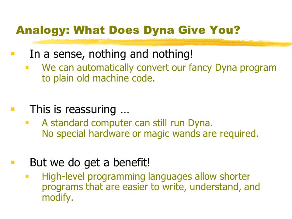 Analogy: What Does Dyna Give You.  In a sense, nothing and nothing.