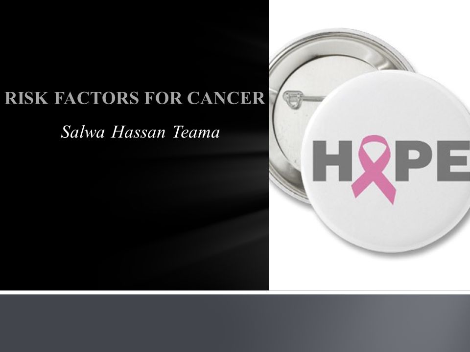 Salwa Hassan Teama RISK FACTORS FOR CANCER