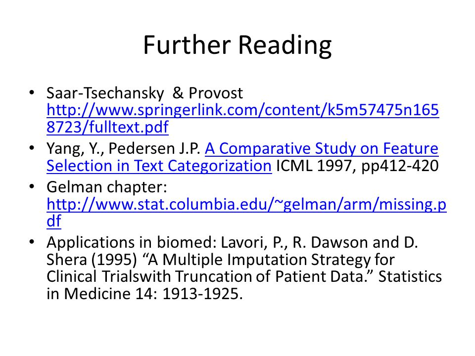 Further Reading Saar-Tsechansky & Provost http://www.springerlink.com/content/k5m57475n165 8723/fulltext.pdf http://www.springerlink.com/content/k5m57475n165 8723/fulltext.pdf Yang, Y., Pedersen J.P.