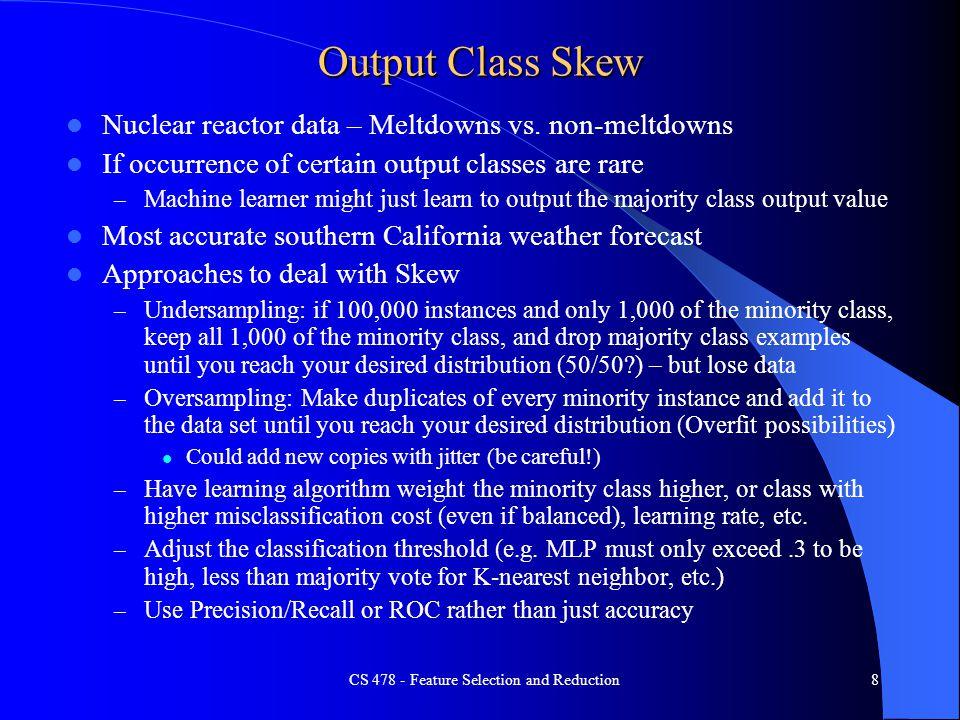 Output Class Skew Nuclear reactor data – Meltdowns vs.