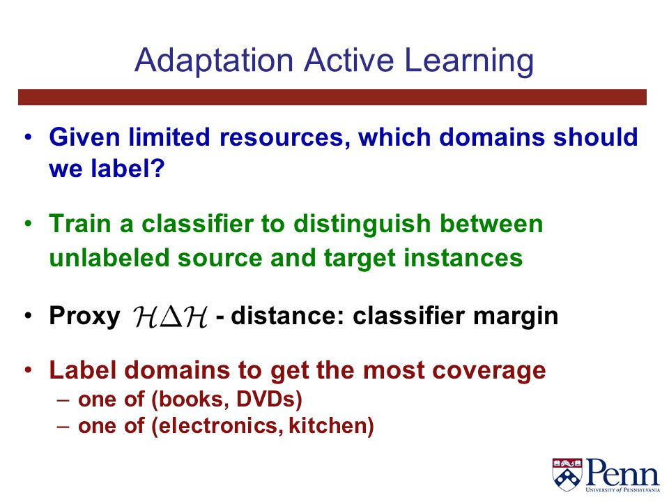 Adaptation Active Learning Given limited resources, which domains should we label.