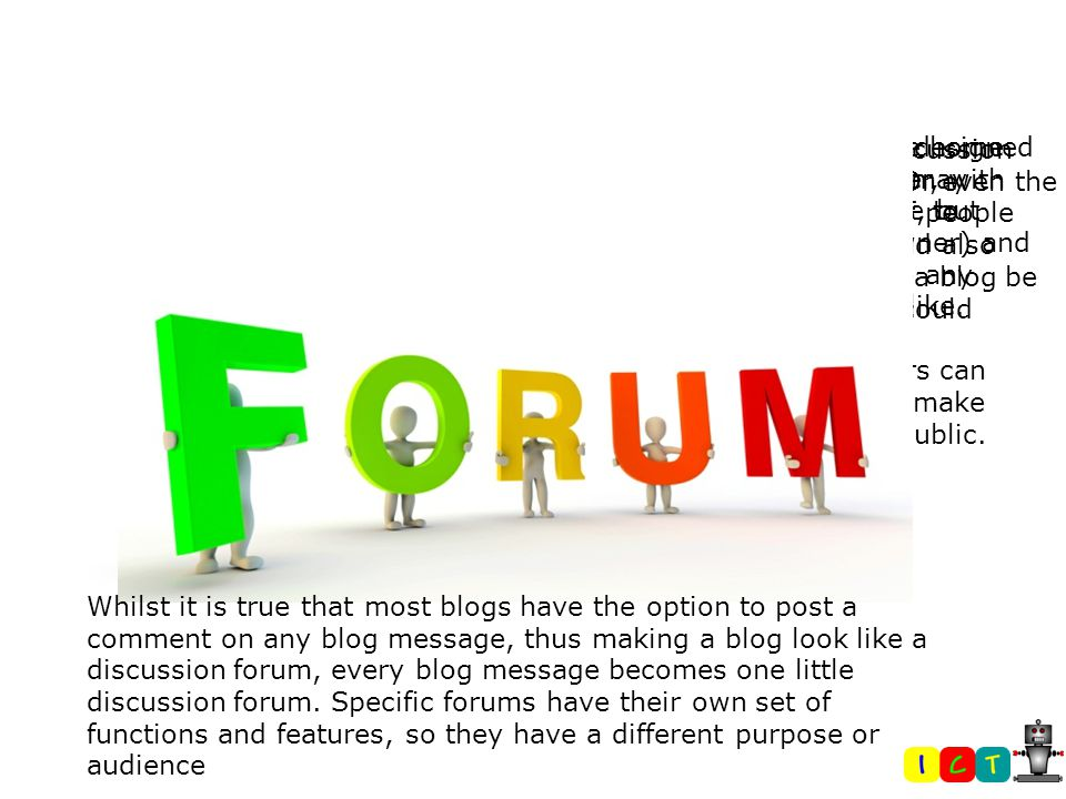 In this lesson students are learning about: the features, functions and target audience of forums forums as a communication tool the functions and target audience of virtual worlds