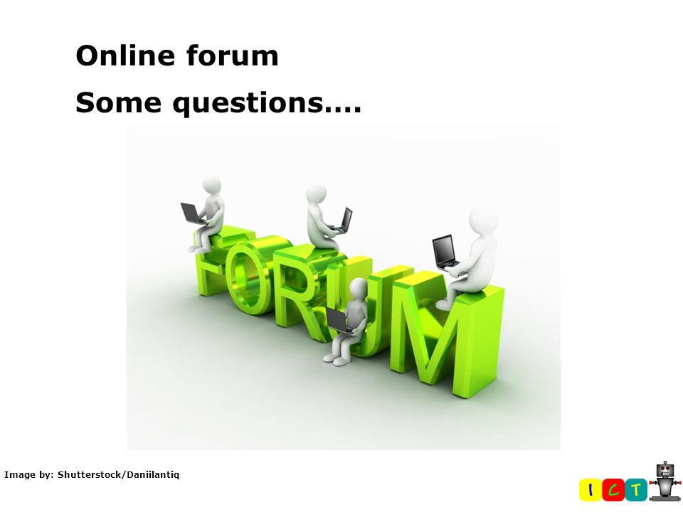 Online forum Some questions…. Image by: Shutterstock/Daniilantiq