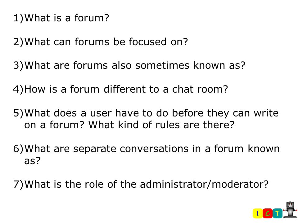 1) What is a forum.An online forum is a discussion area on a website.