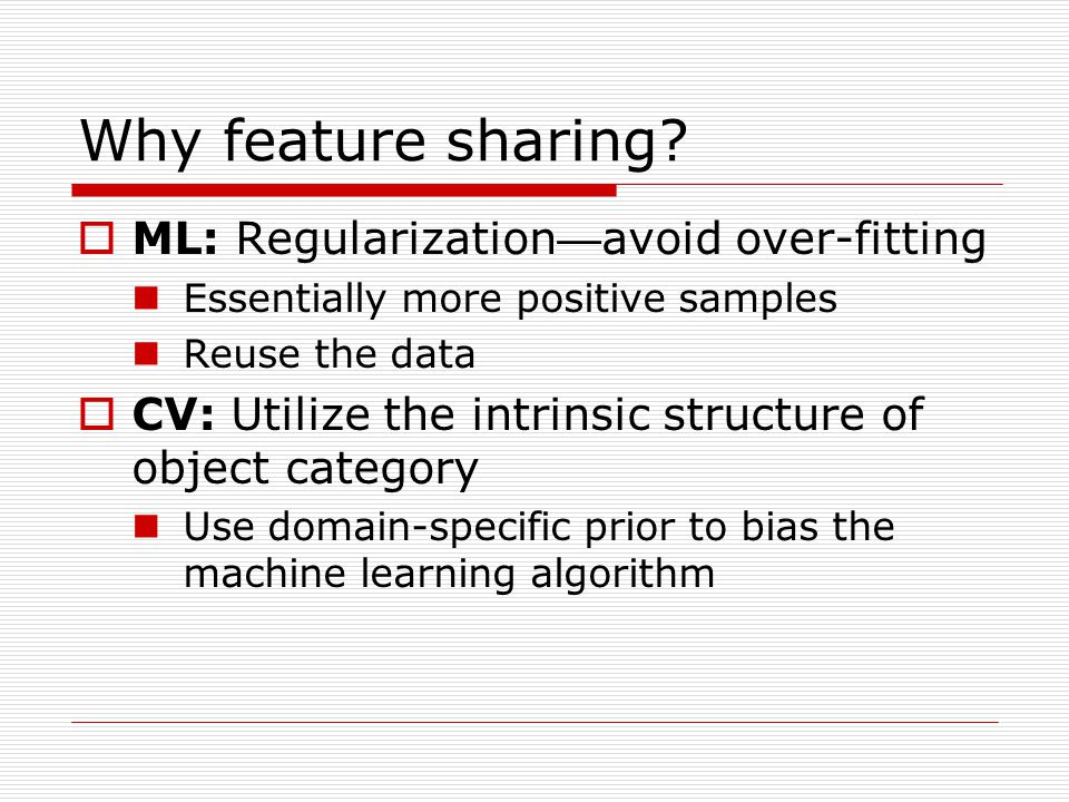 Why feature sharing.