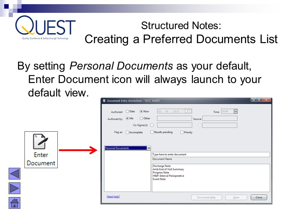 By setting Personal Documents as your default, Enter Document icon will always launch to your default view. Structured Notes: Creating a Preferred Doc