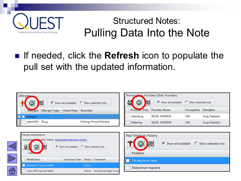 If needed, click the Refresh icon to populate the pull set with the updated information. Structured Notes: Pulling Data Into the Note