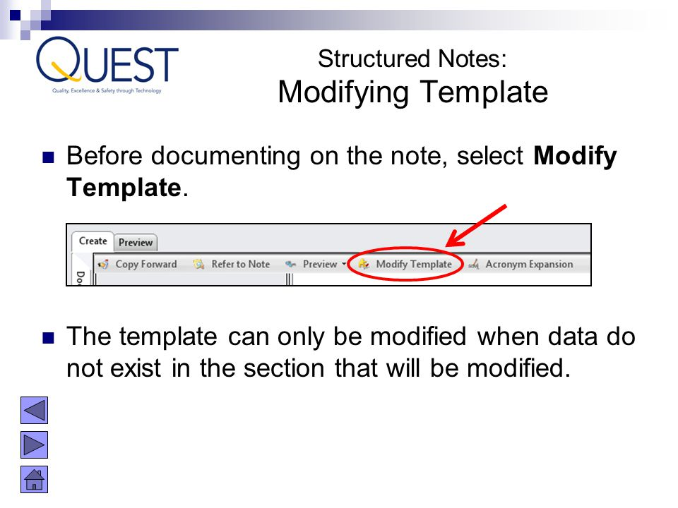 Before documenting on the note, select Modify Template. The template can only be modified when data do not exist in the section that will be modified.