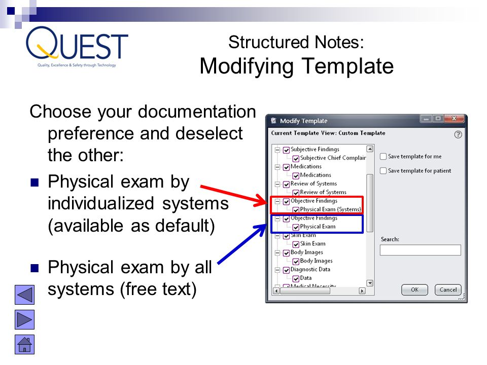 Choose your documentation preference and deselect the other: Physical exam by individualized systems (available as default) Physical exam by all syste