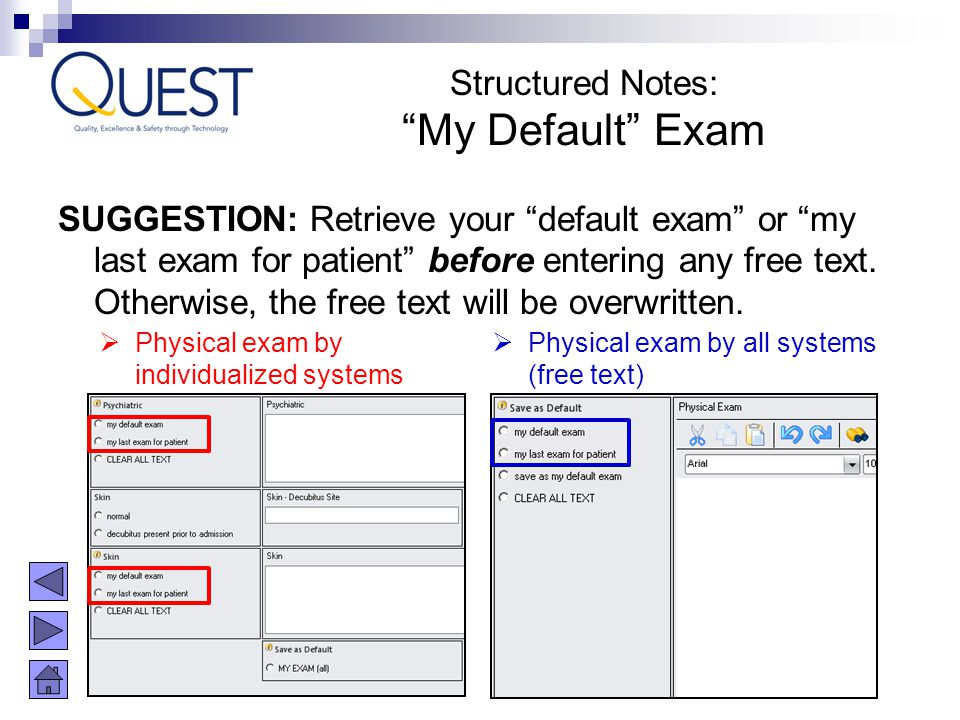 """SUGGESTION: Retrieve your """"default exam"""" or """"my last exam for patient"""" before entering any free text. Otherwise, the free text will be overwritten. """