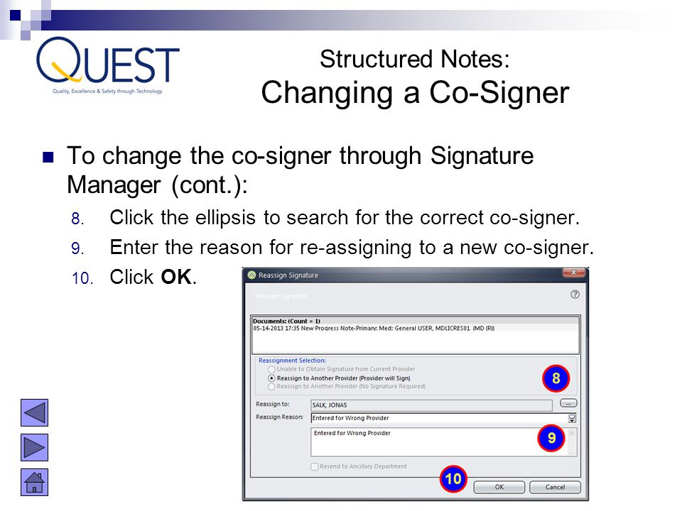 To change the co-signer through Signature Manager (cont.): 8. Click the ellipsis to search for the correct co-signer. 9. Enter the reason for re-assig