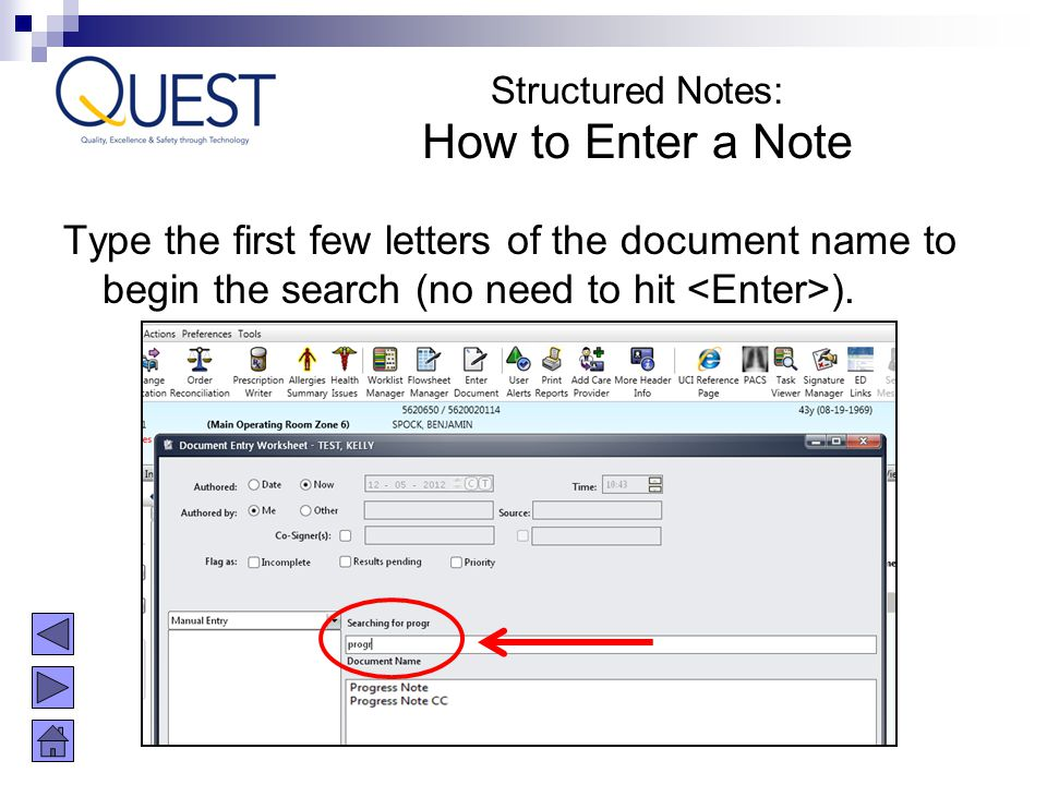 Type the first few letters of the document name to begin the search (no need to hit ). Structured Notes: How to Enter a Note