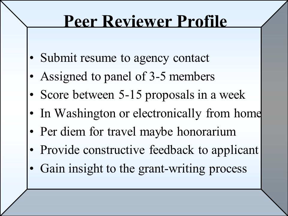 Peer Review Process Program office Schedule the review of application Determine applications evaluation criteria Review resumes Select application reviewers Reviewers score applications
