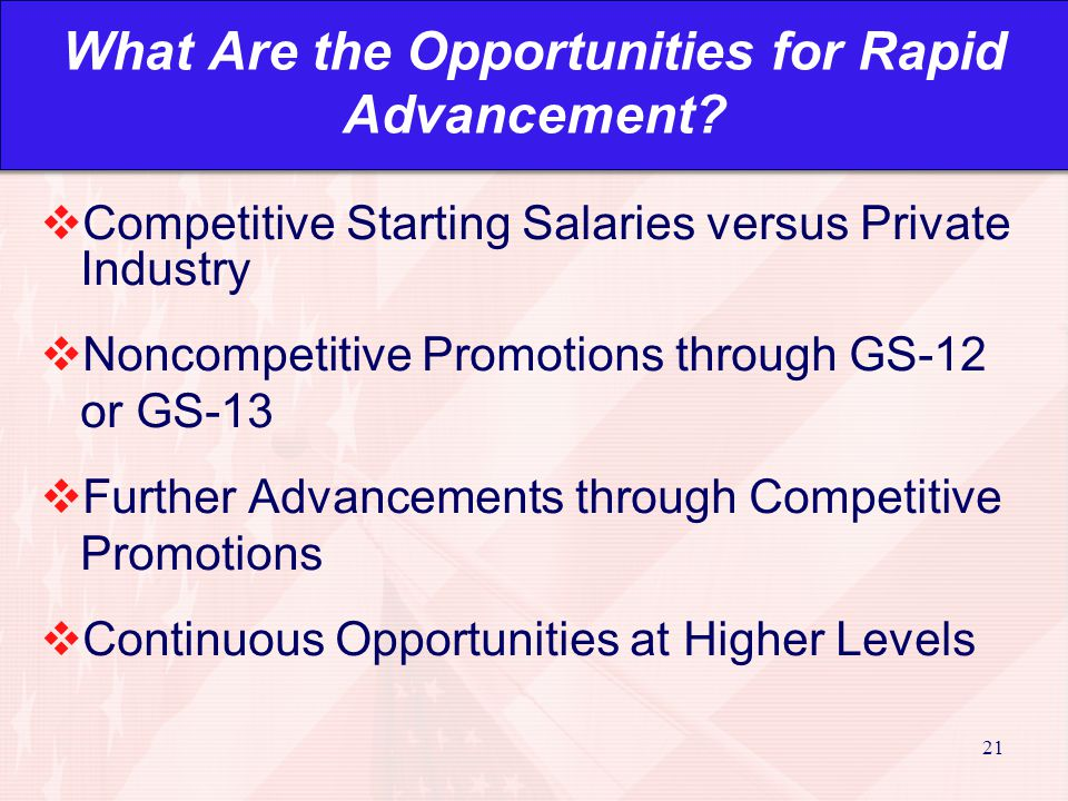 21 What Are the Opportunities for Rapid Advancement.
