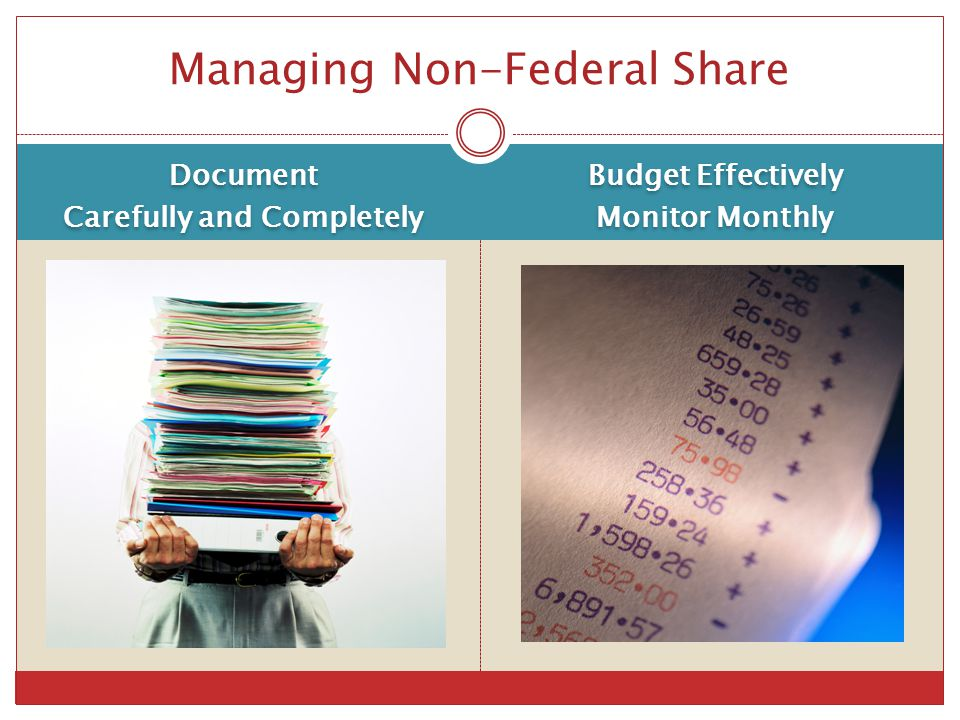 Document Carefully and Completely Document Carefully and Completely Budget Effectively Monitor Monthly Budget Effectively Monitor Monthly Managing Non