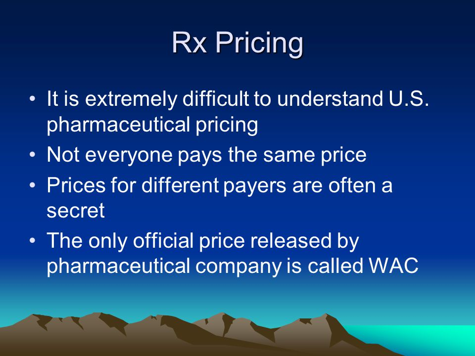 WAC (whole sale acquisition cost)- The price paid by a wholesaler for drugs purchased from the wholesaler s supplier AWP (avg, wholesale price) –an average of list prices quoted by wholesalers to pharmacies - AMP (avg.