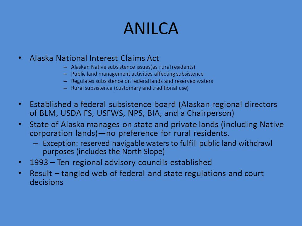 Alaska Native Claims Settlement Act 1971 -Enacted by Congress to settle Alaskan Native claims – Extinguished Aboriginal title in AK – Native Alaskan p