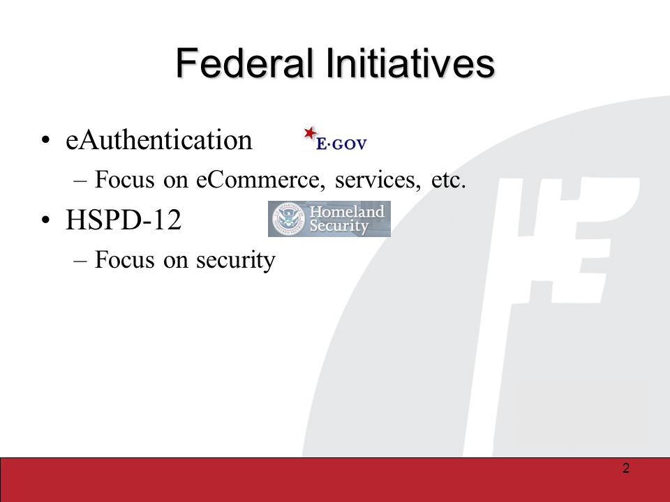 3 Federal View of Electronic ID A validated, proofed identity using breeder documents and databases (FIPS 201) A scheme for adding a name, biometrics (photo, fingerprints), numeric codes (CHUID, etc.) and substantial assurance digital certificates to a next- generation SmartCard Attributes are extensions not required by HSPD-12, but optionally consumed by Applications –SAML assertions and/or database entries for attribute storage –USPerson profile being developed to standardize attribute representation