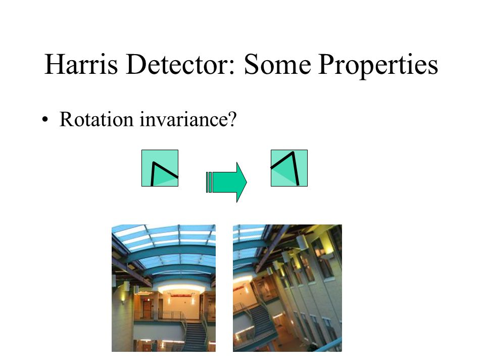 Harris Detector: Some Properties Rotation invariance?