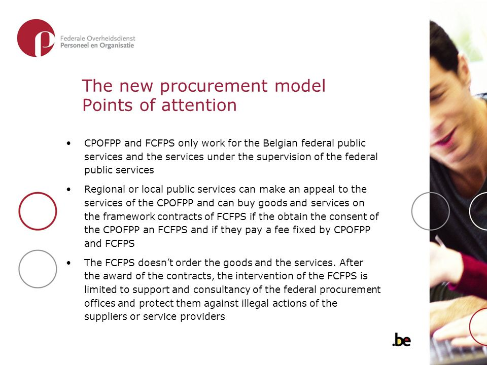 The new procurement model Points of attention CPOFPP and FCFPS only work for the Belgian federal public services and the services under the supervisio