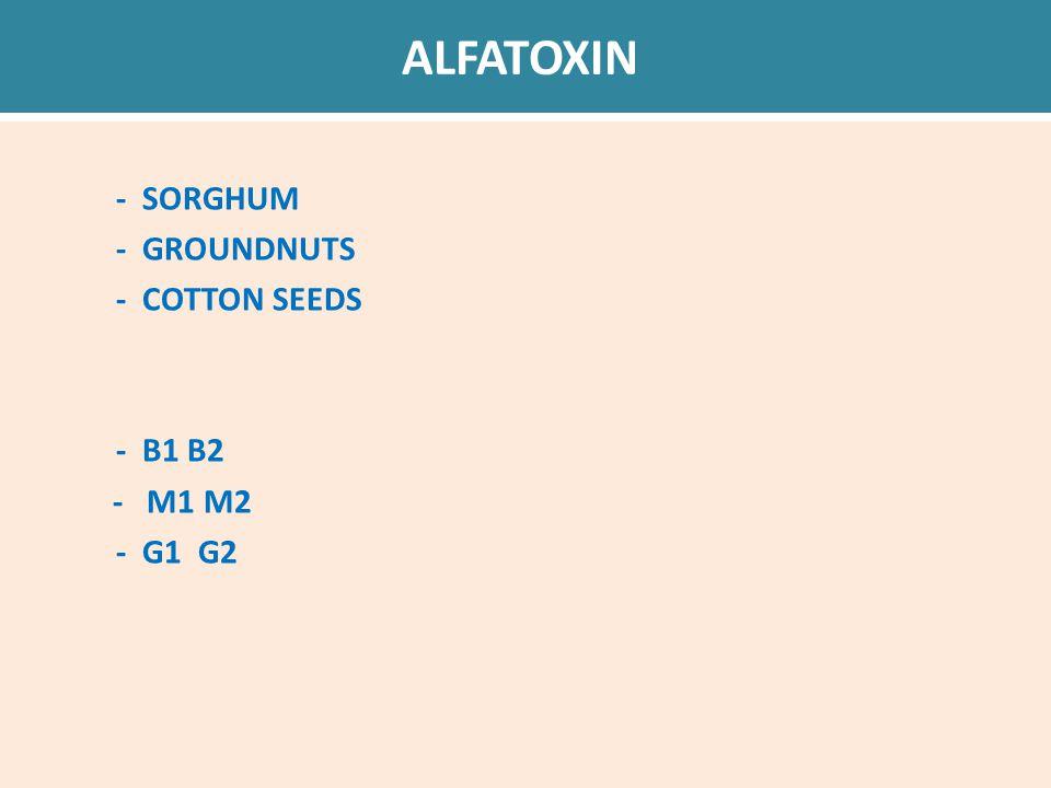 ALFATOXIN - SORGHUM - GROUNDNUTS - COTTON SEEDS - B1 B2 - M1 M2 - G1 G2