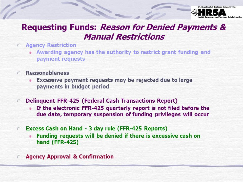Agency Restriction Awarding agency has the authority to restrict grant funding and payment requests Reasonableness Excessive payment requests may be r