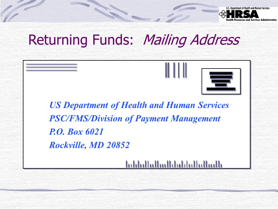 US Department of Health and Human Services PSC/FMS/Division of Payment Management P.O.