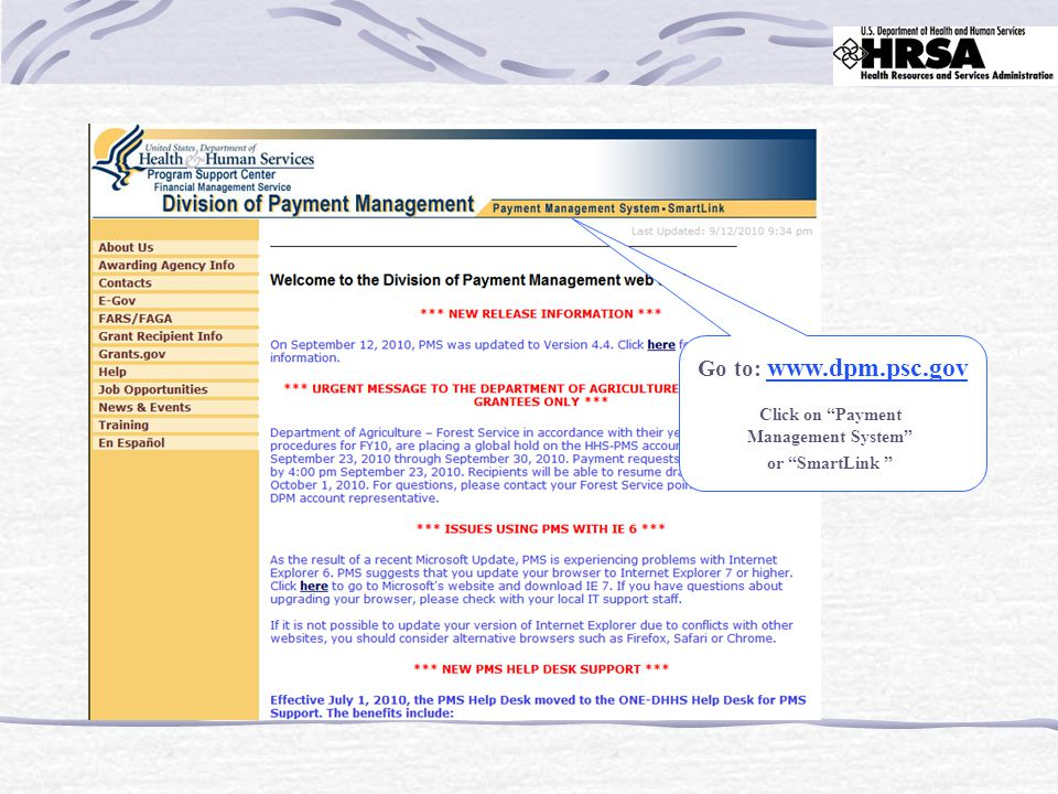 Go to: www.dpm.psc.gov Click on Payment Management System or SmartLink