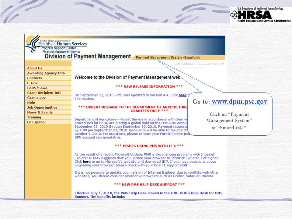 """Go to: www.dpm.psc.gov Click on """"Payment Management System"""" or """"SmartLink """""""