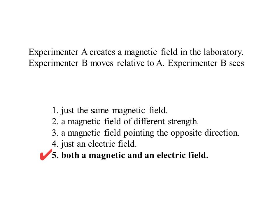 Experimenter A creates a magnetic field in the laboratory.