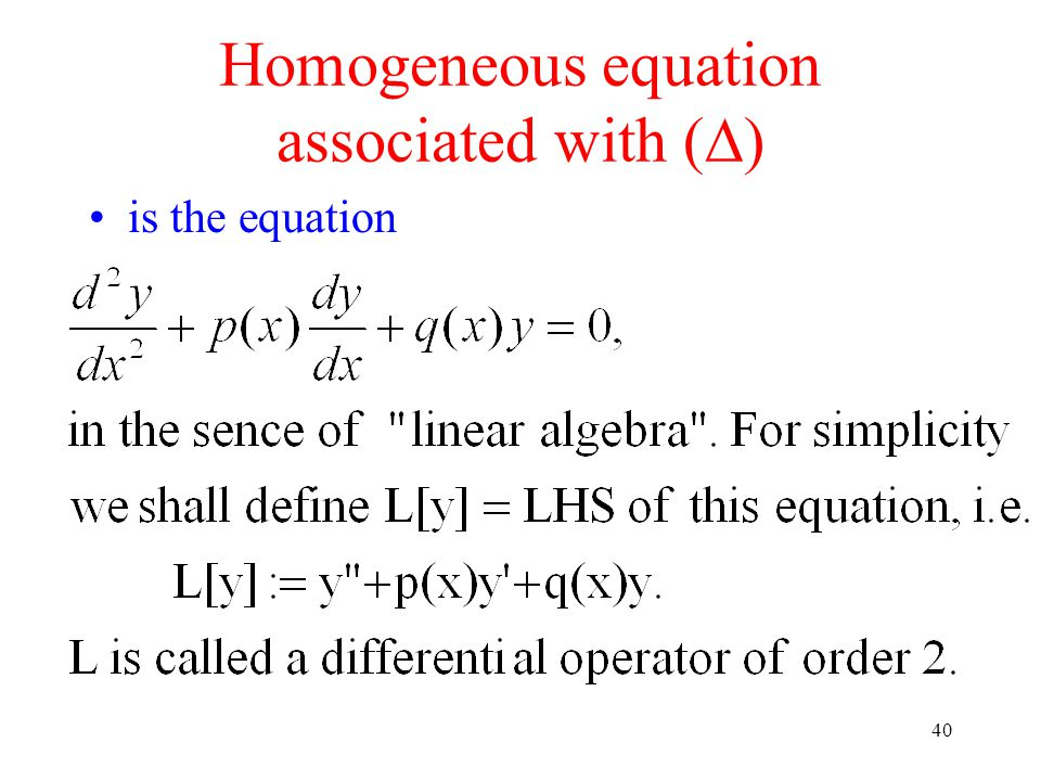 40 is the equation Homogeneous equation associated with (  )