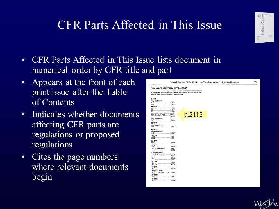 CFR Parts Affected in This Issue CFR Parts Affected in This Issue lists document in numerical order by CFR title and part Appears at the front of each