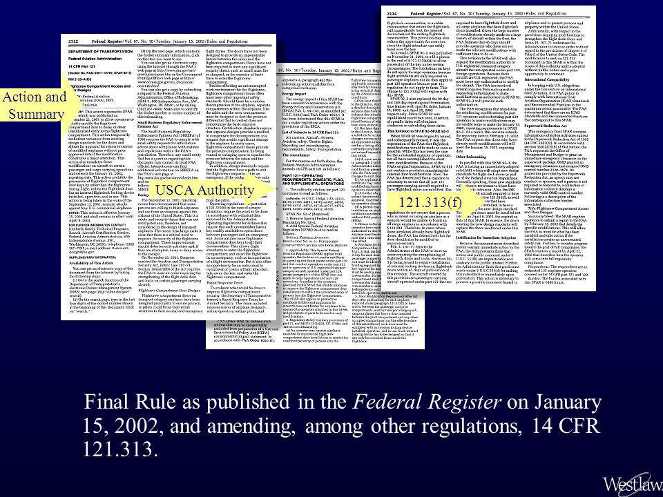 Final Rule as published in the Federal Register on January 15, 2002, and amending, among other regulations, 14 CFR 121.313. USCA Authority Action and