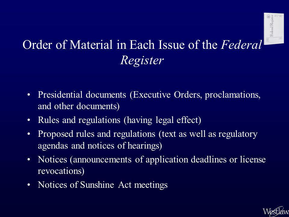 Order of Material in Each Issue of the Federal Register Presidential documents (Executive Orders, proclamations, and other documents) Rules and regula