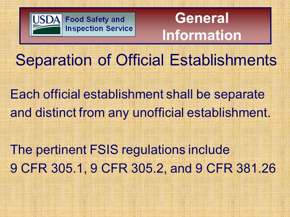 General Information Separation of Official Establishments Each official establishment shall be separate and distinct from any unofficial establishment