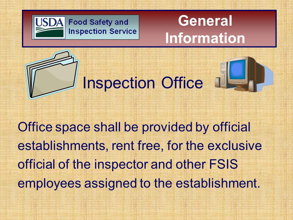 Inspection Office Office space shall be provided by official establishments, rent free, for the exclusive official of the inspector and other FSIS emp