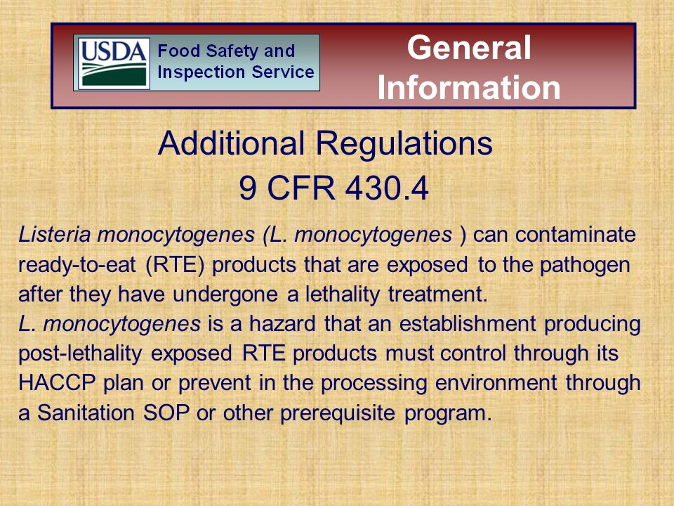 Listeria monocytogenes (L. monocytogenes ) can contaminate ready-to-eat (RTE) products that are exposed to the pathogen after they have undergone a le