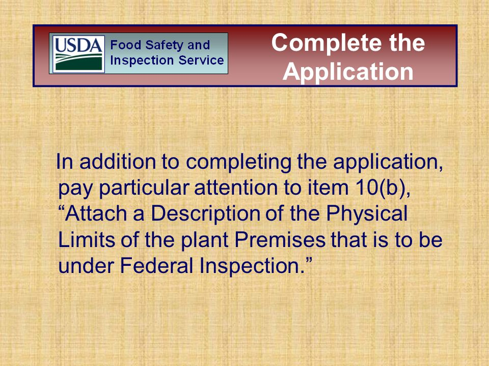 "In addition to completing the application, pay particular attention to item 10(b), ""Attach a Description of the Physical Limits of the plant Premises"