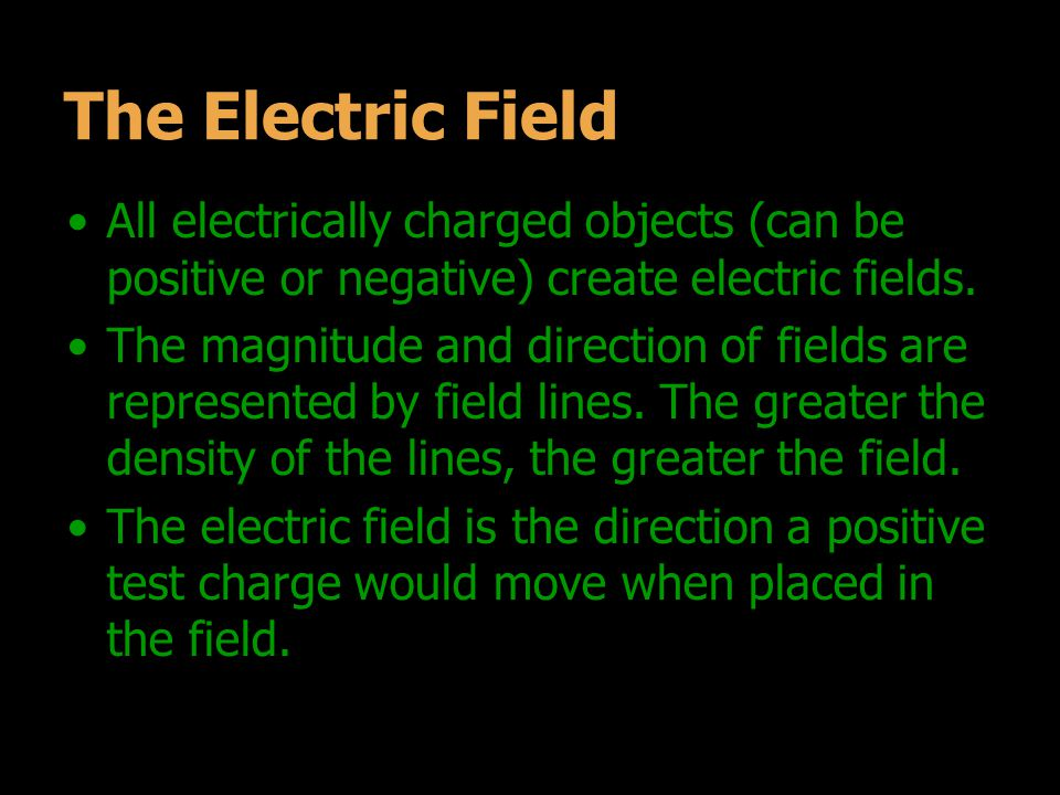 Direction of the Electric Field Field lines move towards negative charges.