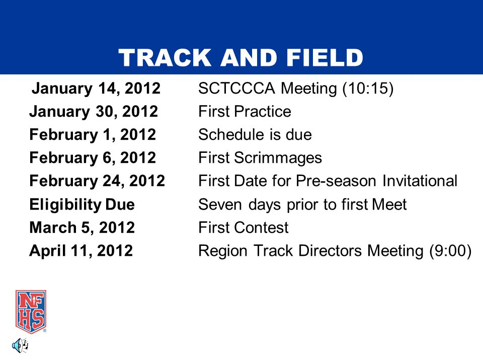 TRACK AND FIELD January 14, 2012SCTCCCA Meeting (10:15) January 30, 2012First Practice February 1, 2012 Schedule is due February 6, 2012First Scrimmag