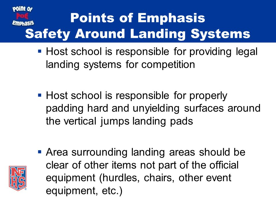 Points of Emphasis Safety Around Landing Systems  Host school is responsible for providing legal landing systems for competition  Host school is res