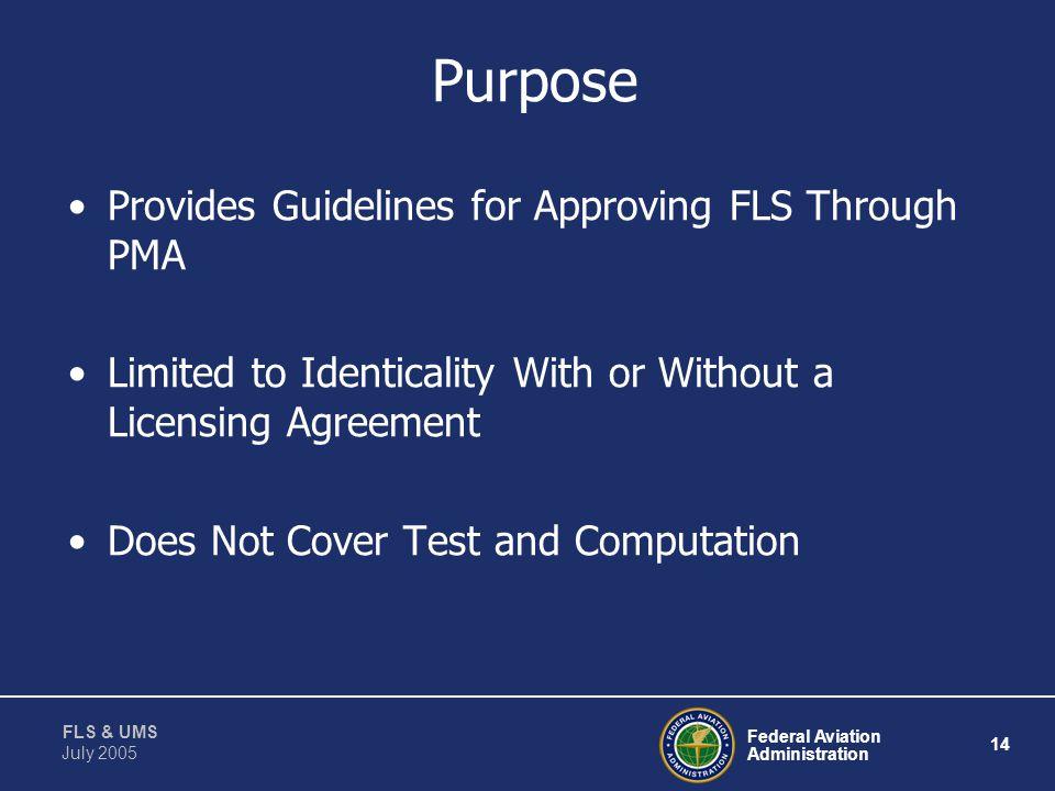 Federal Aviation Administration 13 FLS & UMS July 2005 Parts Manufacturer Approval of Field- loadable Software